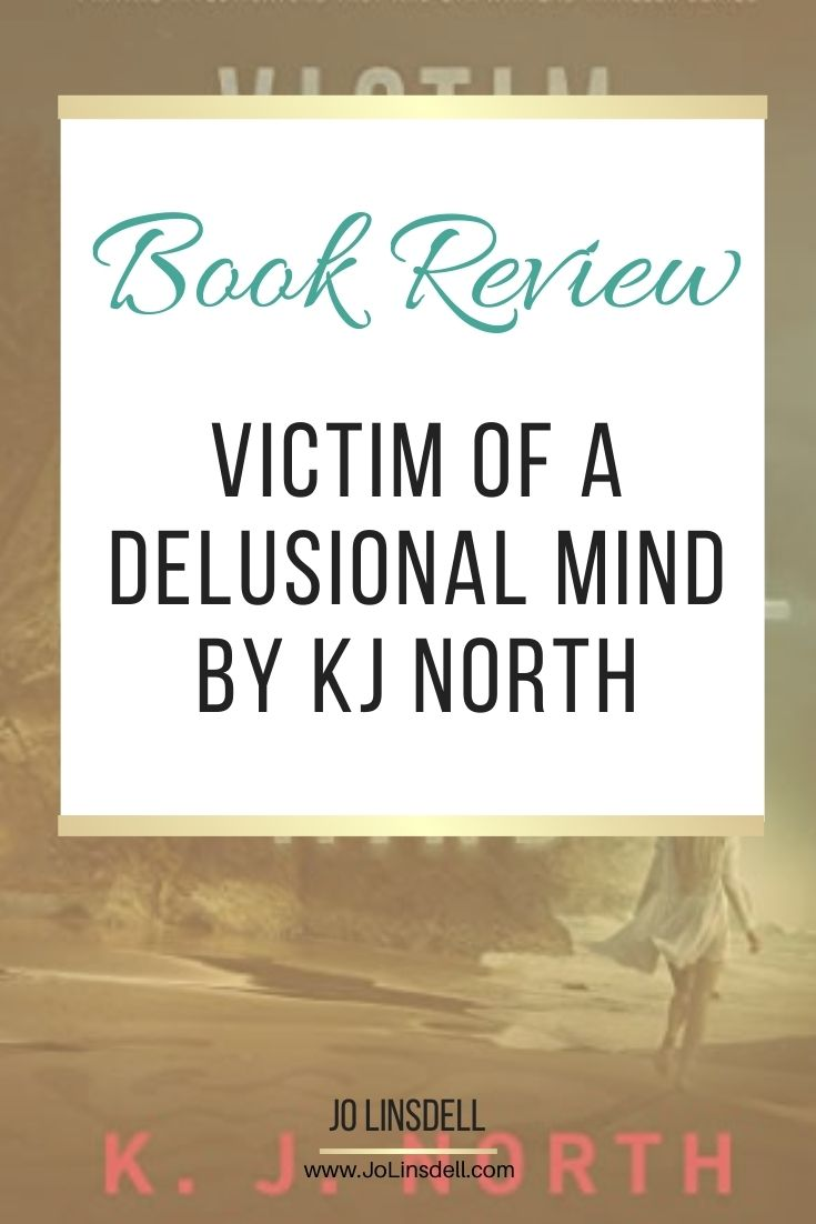 Book Review Victim of a Delusional Mind by KJ North