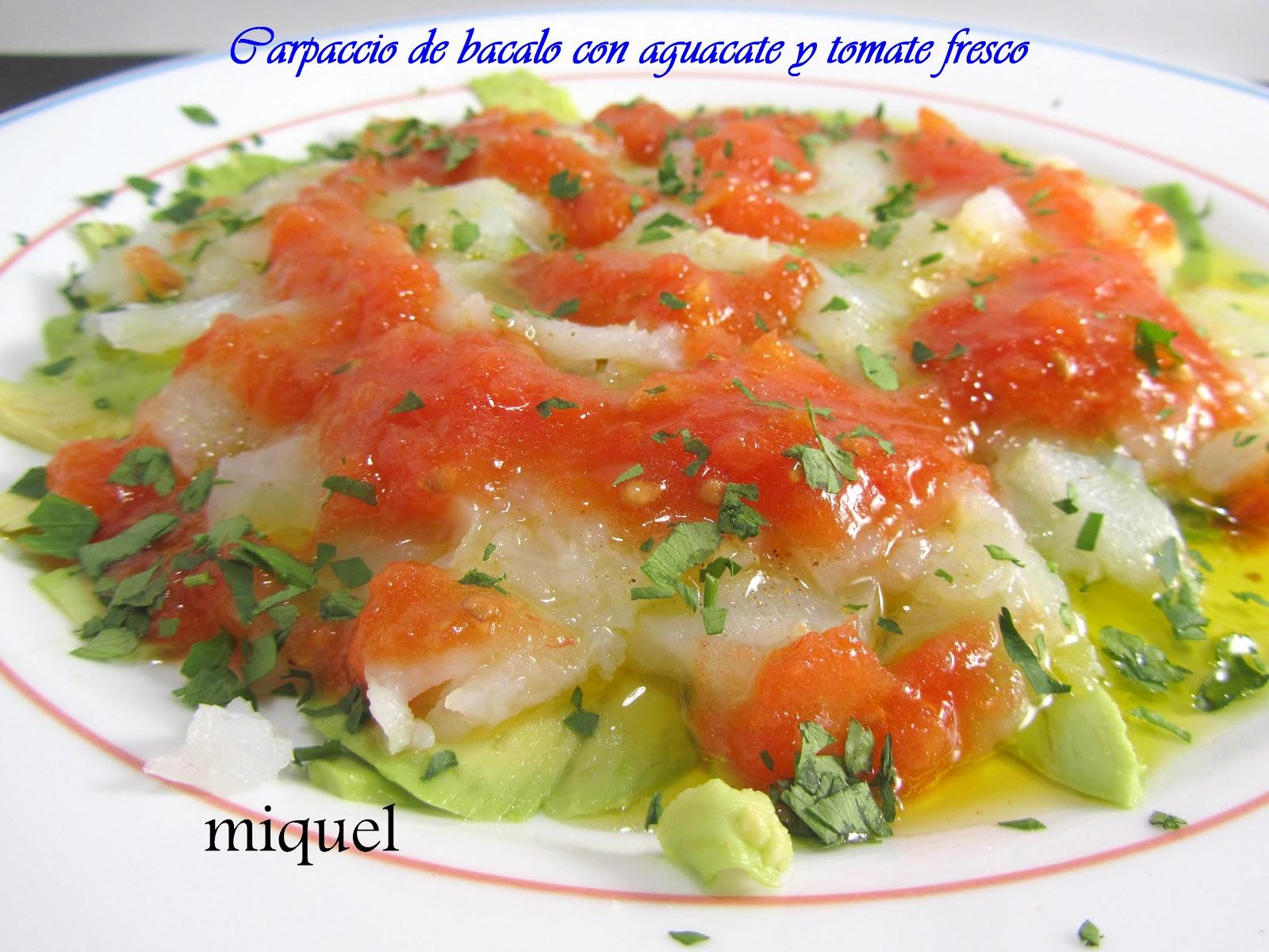 Les receptes del miquel carpaccio de bacalao con aguacate - Bacalao fresco con tomate ...