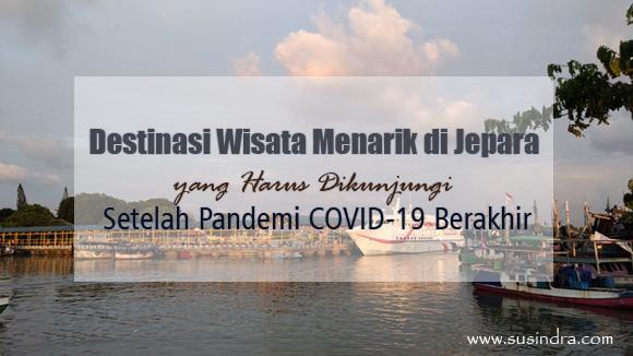 Destinasi Wisata Menarik di Jepara yang Harus Dikunjungi Setelah Pandemi COVID-19 Berakhir