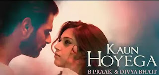 Kaun Hoyega Lyrics in English - B Praak x Jaani