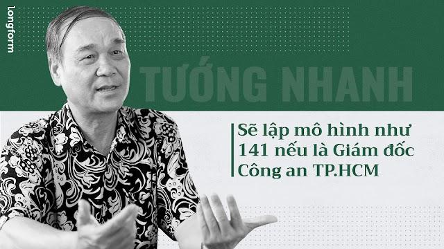 Tướng Nhanh: 'Sẽ lập mô hình như 141 nếu là Giám đốc Công an TP.HCM'