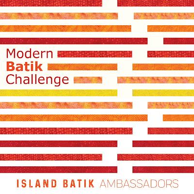 Modern batik challenge with Island Batik fabrics