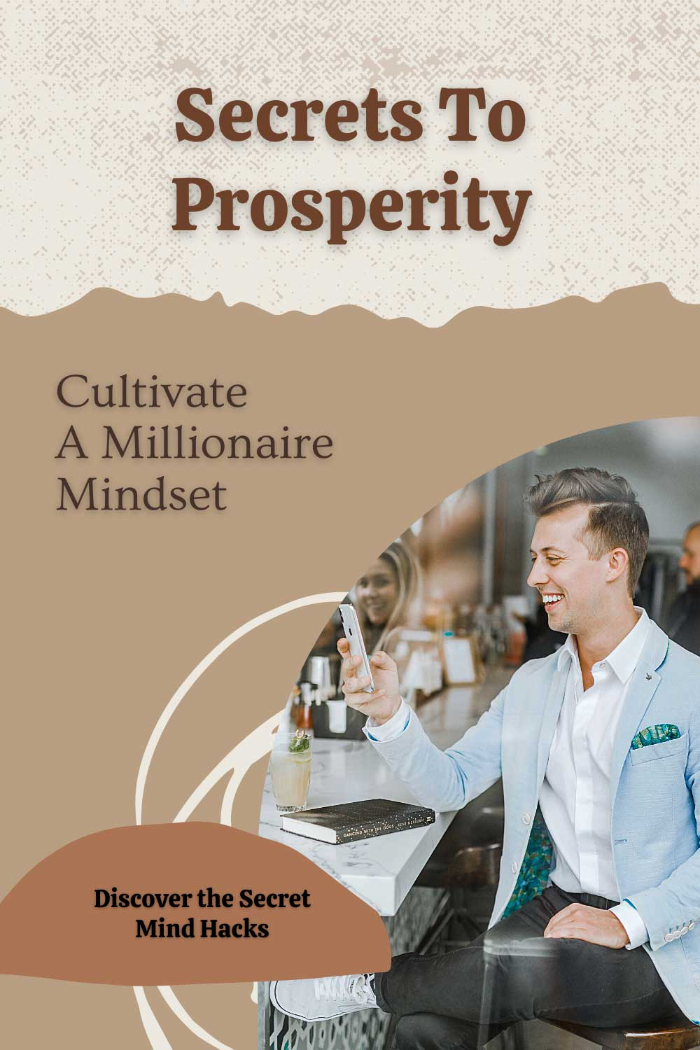 Discover the secret to prosperity and wealth how to  cultivate a millionaire mindset