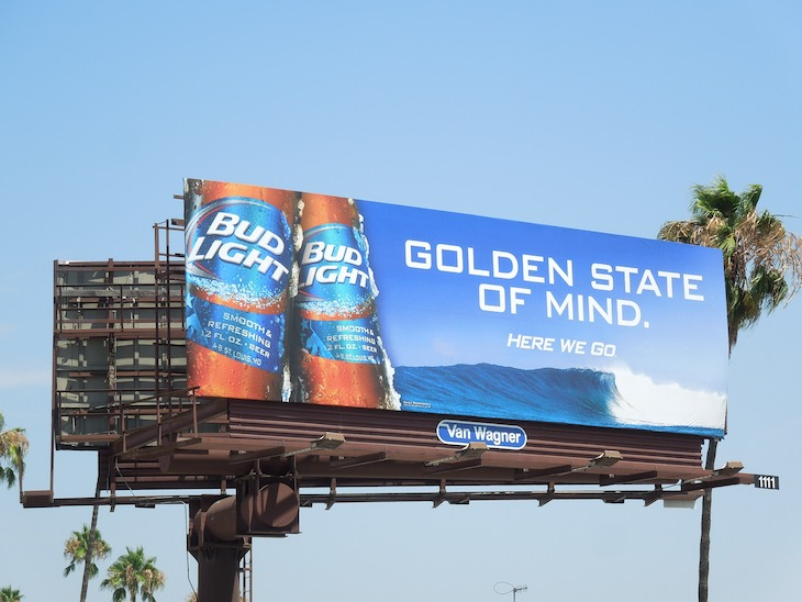 Golden state of mind Here we go Bud Light billboard