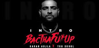 BacTHAfu*UP (Intro) Lyrics Meaning/Translation in Hindi – Karan Aujla