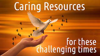 Caring Resources for These Challenging Times