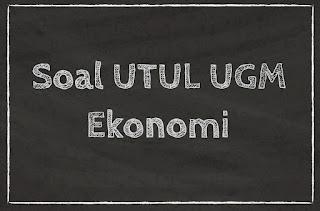 SOAL UTUL UGM 2017 EKONOMI