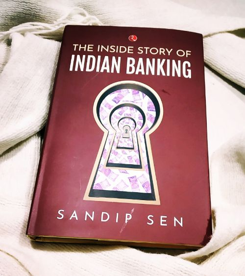 The Inside Story of Indian Banking by Sandip Sen