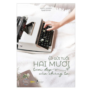 Gửi Tuổi Hai Mươi Tươi Đẹp Của Chúng Ta ebook PDF-EPUB-AWZ3-PRC-MOBI