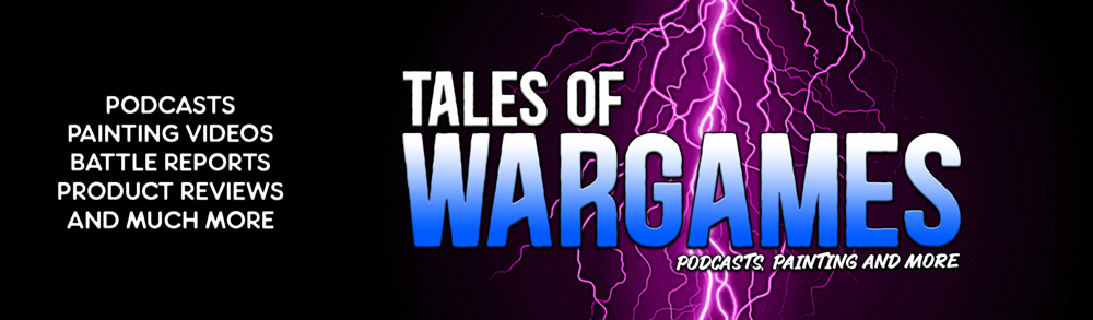 Tales of Wargames - Podcasts, Painting and More
