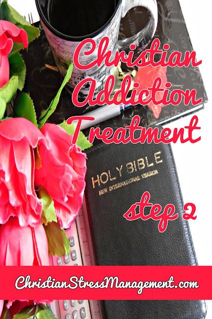 Christian Addiction Treatment step 2