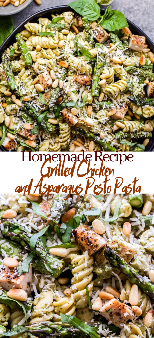 Grilled Chicken and Asparagus Pesto Pasta #dinnerrecipe #food #amazingrecipe #easyrecipe