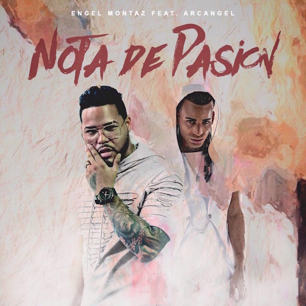 Engel Montaz - Nota de Pasión (feat. Arcangel) - Single Cover
