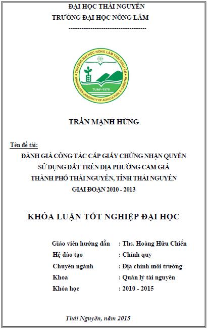 Đánh giá công tác cấp giấy chứng nhận quyền sử dụng đất trên địa bàn phường Cam Giá thành phố Thái Nguyên tỉnh Thái Nguyên giai đoạn 2010-2013