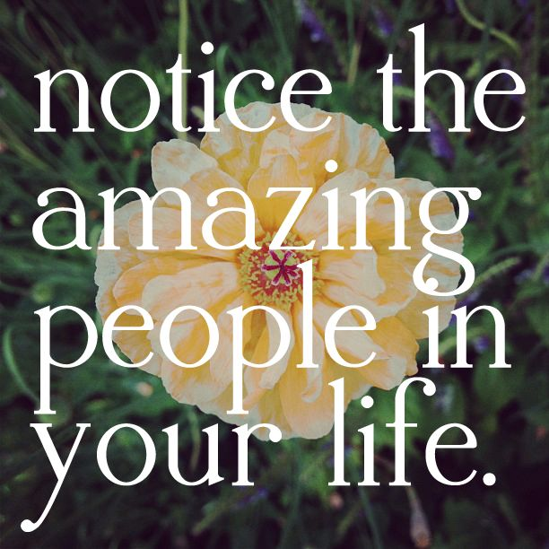 Quotes About People Who Notice: Inspirational Picture Quotes...: Notice The Amazing People