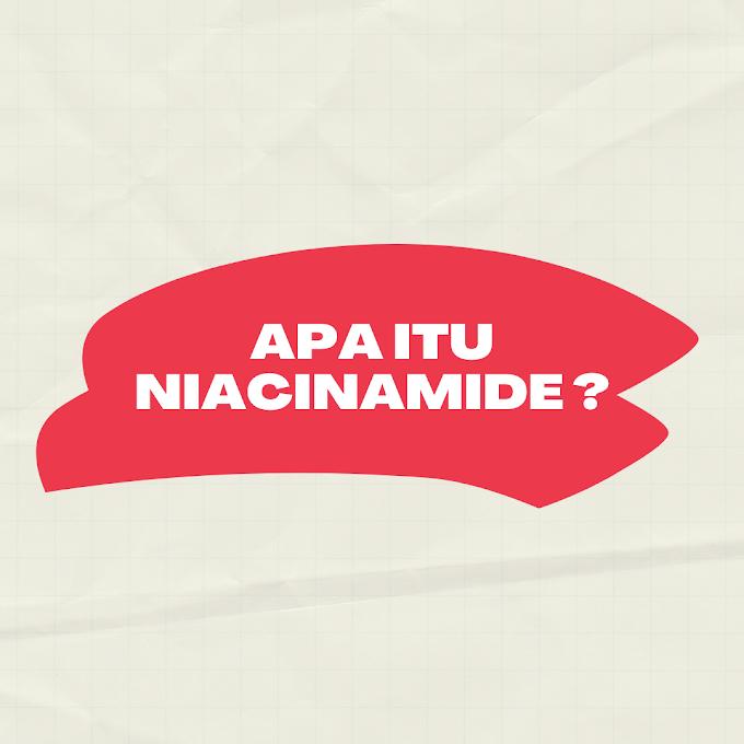 Tentang Niacinamide. Apa Manfaatnya?