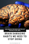 Brain Damaging Habits We Need To Stop Doing