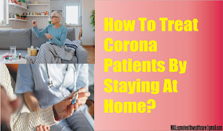How To Treat Corona Patients By Staying At Home?