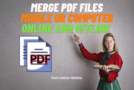 3 Way to Merge PDF files Mobile or Computer || Online or Offline || 2021