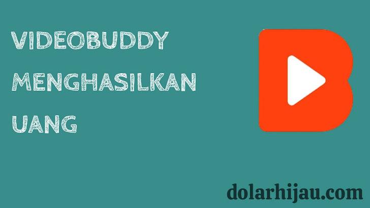 aplikasi videobuddy menghasilkan uang