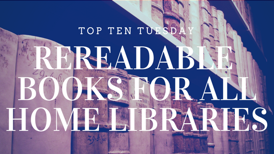 rereadable books on Top Ten Tuesday list for Reading List