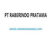 Loker Boja September 2021 di PT Raberindo Pratama