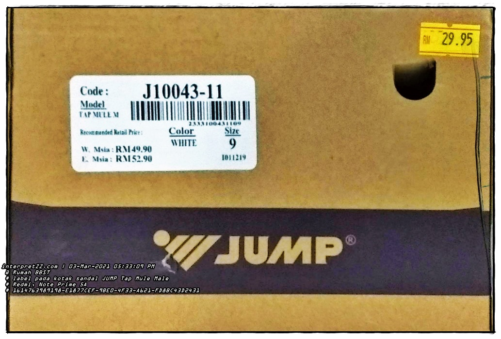 Picture the label on the Jump brand shoe box. Code J10043-11. Model: Tap Mule Male. The recommended price is MYR 49.90 in Peninsular Malaysia and MYR 52.90 in East Malaysia. White. Size (UK): 9. Marked price: MYR 29.90. # Wednesday, 3 March 2021, 17:33 # 1614763989198-e1877cef-9be0-4f33-a621-fd8bc43d2431.jpg #