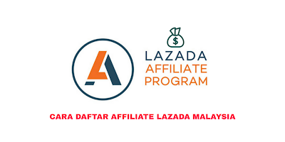 Cara Daftar Affiliate Lazada Malaysia 2020 Online (Login)