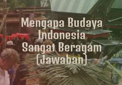 Mengapa Budaya Indonesia Sangat Beragam