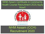 NHM Assam Certificate in Community Health Course Recruitment 2020, Apply Online !!!!!