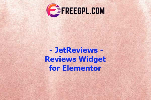 JetReviews - Reviews Widget for Elementor Nulled Download Free