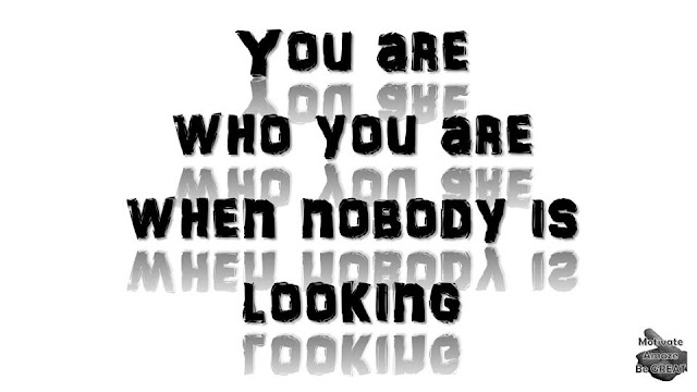 "Motivational Pictures Quotes, Facebook Page, MotivateAmazeBeGREAT, Inspirational Quotes, Motivation, Quotations, Inspiring Pictures, Success, Quotes About Life, Life Hack: ""You are who you are when nobody is looking."""