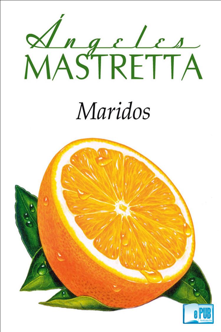 Maridos – Ángeles Mastretta