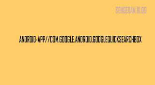 Apa Artinya android-app//com.google.android.googlequicksearchbox
