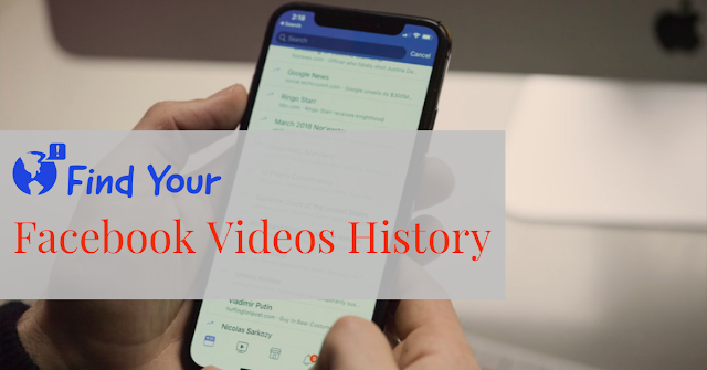 Find Your Facebook Videos History
