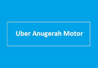 Lowongan Kerja Uber Anugerah Motor Oktober 2019