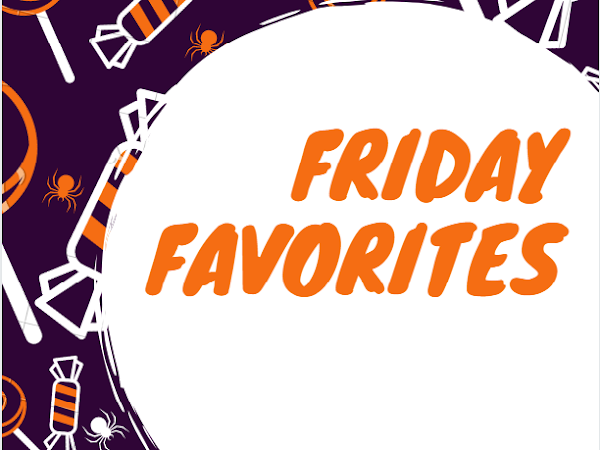 Friday Favorites-Getting Spooky
