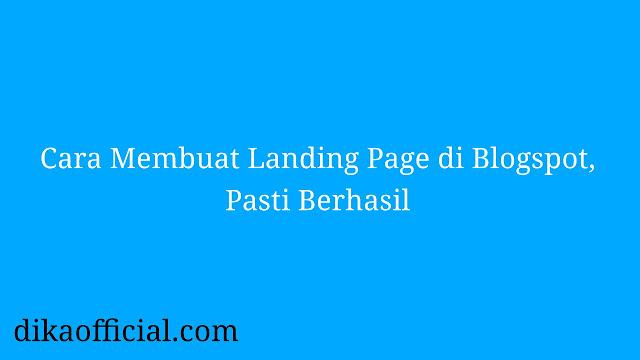 Cara Membuat Landing Page di Blogspot