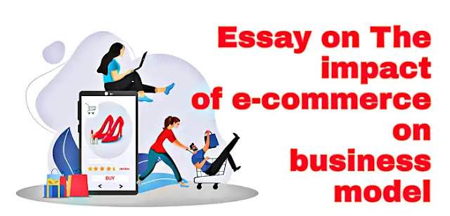 Essay on The impact of e-commerce on business model