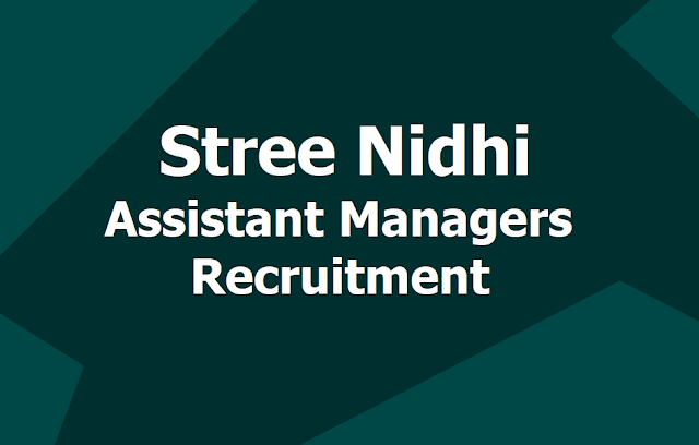 Stree Nidhi Assistant Managers 2019 Recruitment, Hall tickets, Exam date, Syllabus