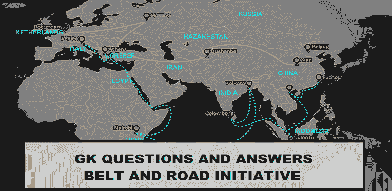 GK Questions and Answers on Belt and Road Initiative (BRI)