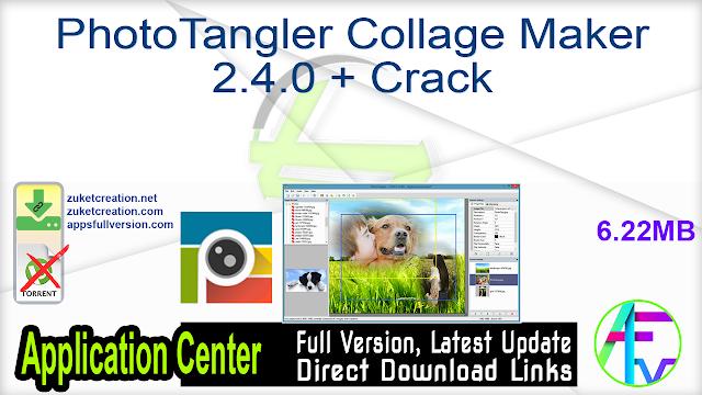 PhotoTangler Collage Maker 2.4.0 + Crack