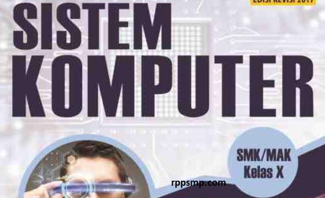 Rpp Sistem Komputer Kurikulum 2013 Revisi 2017/2018 dan Rpp 1 Lembar 2019/2020/2021 Kelas X Semester 1 dan 2