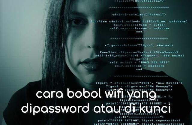 cara bobol wifi yang dipassword atau di kunci