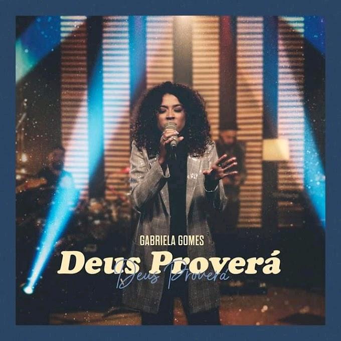Gabriela Gomes - Deus Proverá [DOWNLOAD]MP3