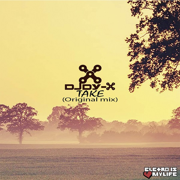 Dy-X - Take (Original Mix)