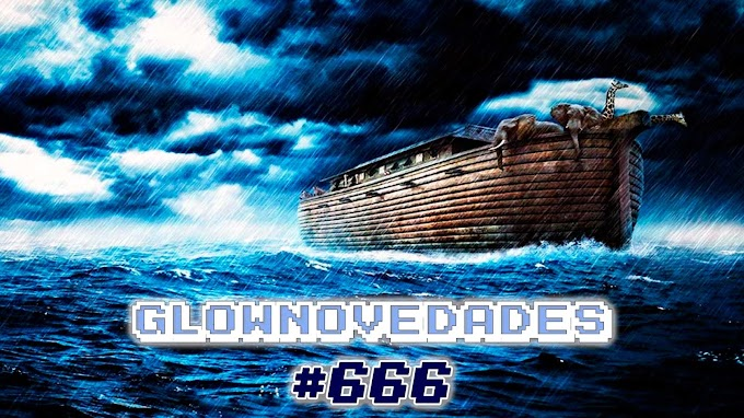 GlowNovedades #666: ¡SUPER 3D NOAH'S ARK ENTRA EN ESCENA!