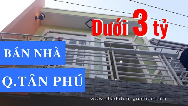 Bán nhà quận Tân Phú giá dưới 3 tỷ mới nhất năm 2019