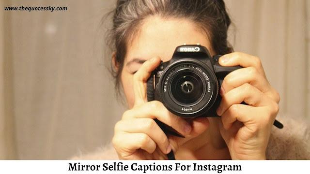 361+ Mirror Selfie Captions For Instagram [ 2021 ] Also Selfie Quotes