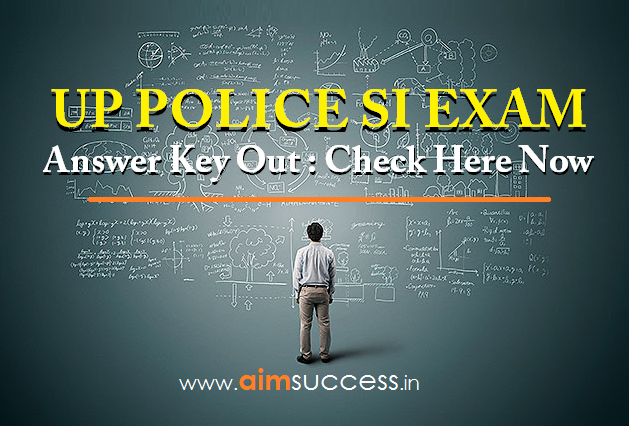 UP Police SI Answer Key 2017: Check Here Now